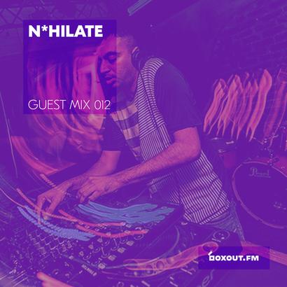 Guest Mix 012 - N*hilate