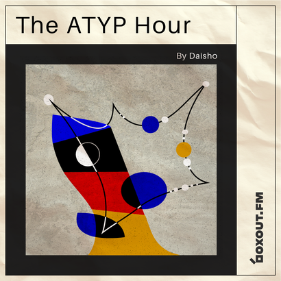 The Atyp Hour 012 - Daisho