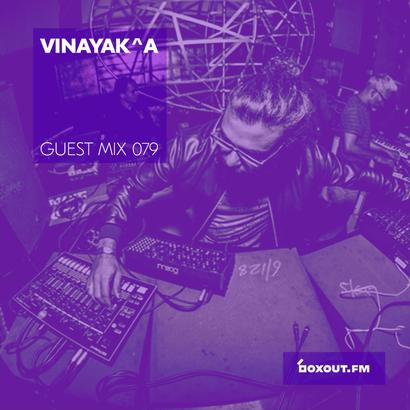Guest Mix 079 - Vinayak^A