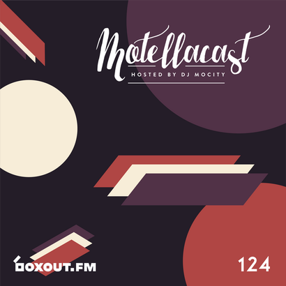 DJ MoCity - #motellacast E124 - now on boxout.fm
