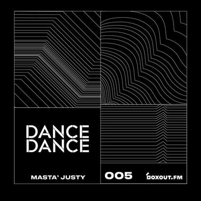 Dance Dance 005 - Masta Justy