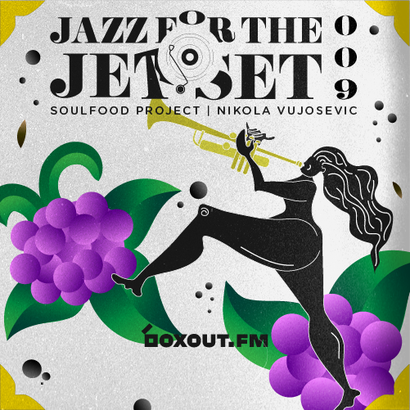 Jazz for the Jet Set 009 - SoulFood Project