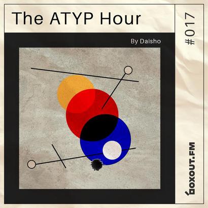 The Atyp Hour 017 - Daisho