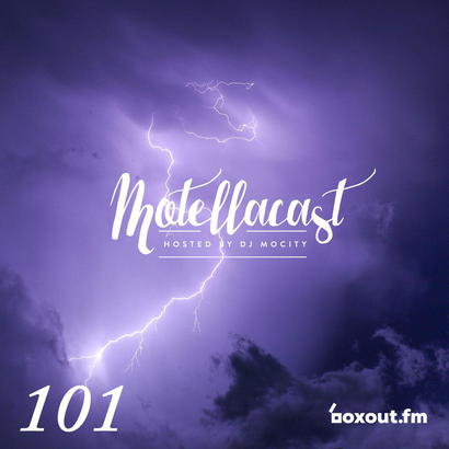DJ MoCity - #motellacast E101 [now on boxout.fm]