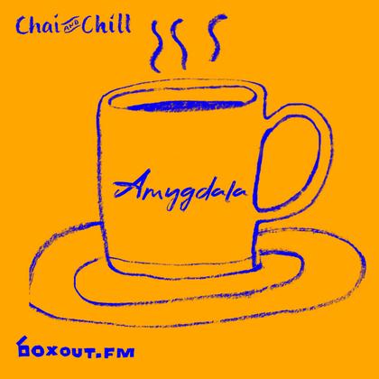 Chai and Chill 073 - Amygdala