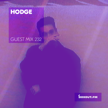 Guest Mix 232 - Hodge