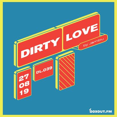 Dirty Love 039 - Jamblu