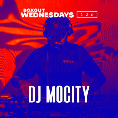 Boxout Wednesdays 126.1 - DJ MoCity