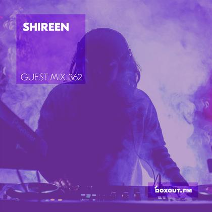 Guest Mix 362 - Shireen