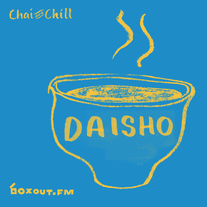 Chai and Chill 050 - Daisho