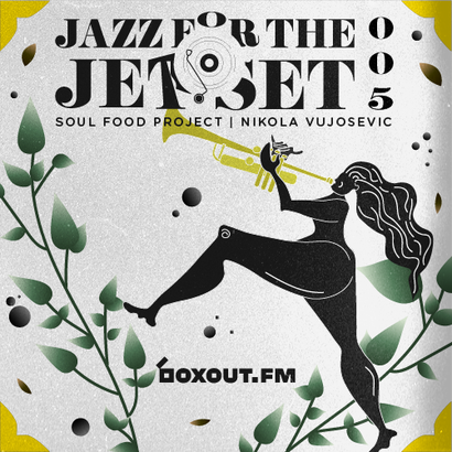 Jazz for the Jet Set 005 - SoulFood Project
