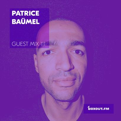 Guest Mix 111 - Patrice Bäumel