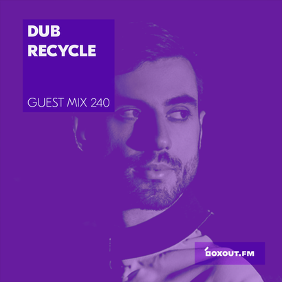 Guest mix 240 - Dub Recycle