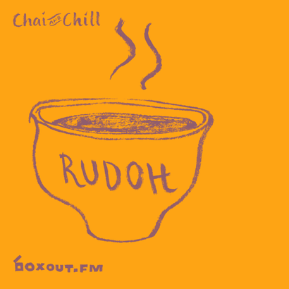 Chai and Chill 032 - Rudoh