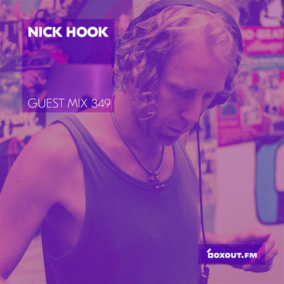 Guest Mix 349 - Nick Hook