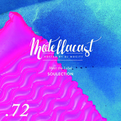 DJ MoCity - #motellacast E72 [Meet the Label: Soulection]