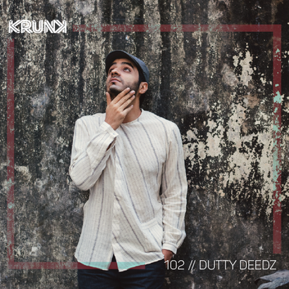 KRUNK Guest Mix 102 :: DUTTY DEEDZ