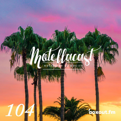 DJ MoCity - #motellacast E104 [now on boxout.fm]