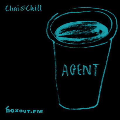 Chai and Chill 064 - AGENT