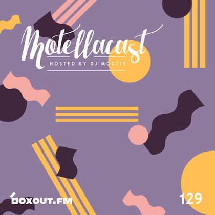 DJ MoCity - #motellacast E129 - now on boxout.fm