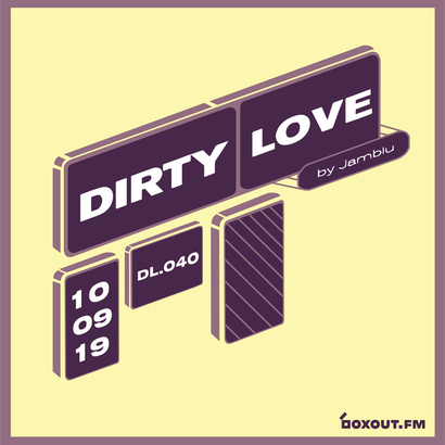 Dirty Love 040 - Jamblu