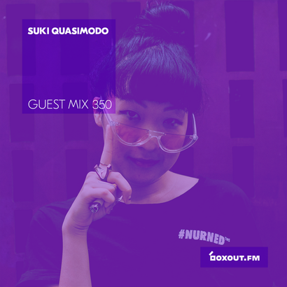 Guest Mix 350 - Suki Quasimodo