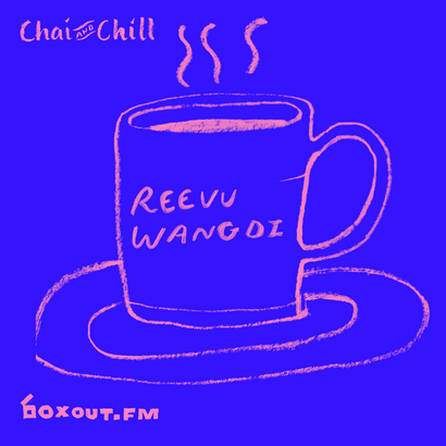 Chai and Chill 039 - Reevu Wangdi