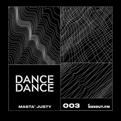 Dance Dance 003 - Masta Justy