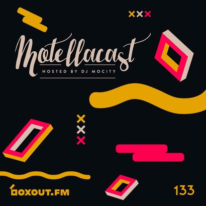 DJ MoCity - #motellacast E133 - now on boxout.fm
