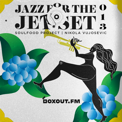 Jazz for the Jet Set 013 - SoulFood Project