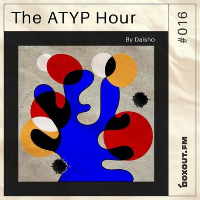 The Atyp Hour 016 - Daisho
