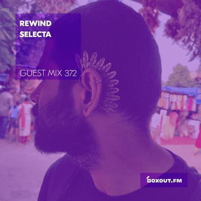 Guest Mix 372 - Rewind Selecta