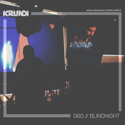 KRUNK Guest Mix 60 :: Blindnight