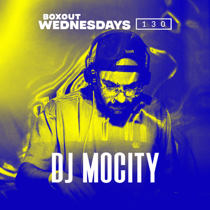 Boxout Wednesdays 130.1 - DJ MoCity