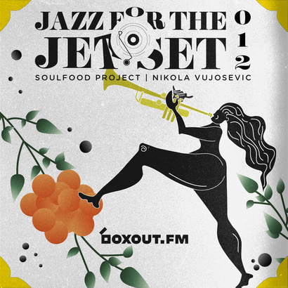 Jazz for the Jet Set 012 - SoulFood Project