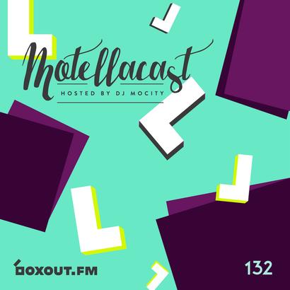 DJ MoCity - #motellacast E132 - now on boxout.fm