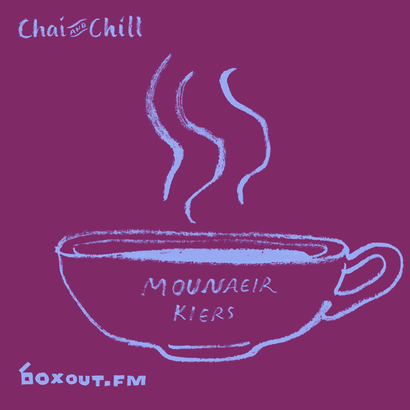 Chai and Chill 043 - Mounaeir Kiers