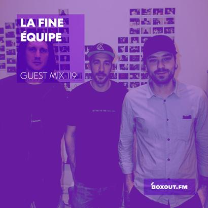 Guest Mix 119 - La Fine Équipe