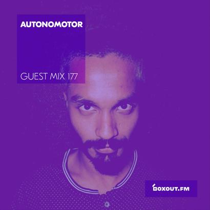Guest Mix 177 - Autonomotor