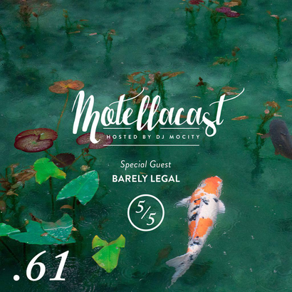 DJ MoCity - #motellacast E61 [Special Guest: Barely Legal]