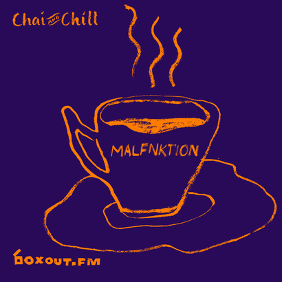 Chai and Chill 059 - MALFNKTION