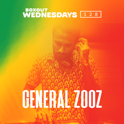 Boxout Wednesdays 128.3 - General Zooz