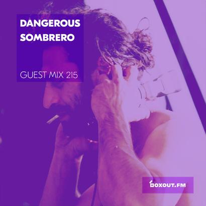 Guest Mix 215 - Dangerous Sombrero