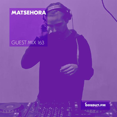 Guest Mix 163 - Matsehora (Vaayu pop-up)
