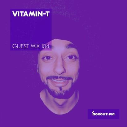 Guest Mix 104 - Vitamin-T