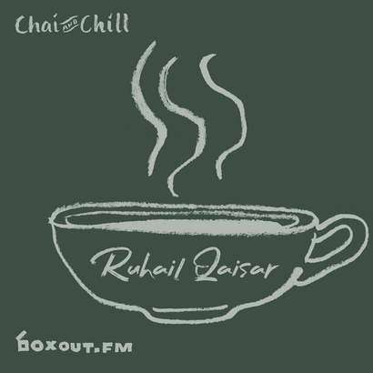 Chai and Chill 071 - Ruhail Qaisar