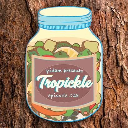 Tropickle 015 - Yidam