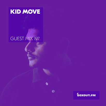 Guest Mix 197 - Kid Move