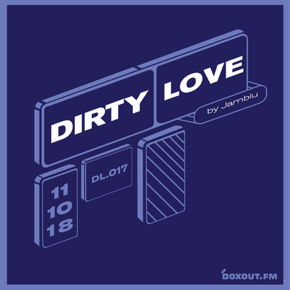 Dirty Love 017 - Jamblu