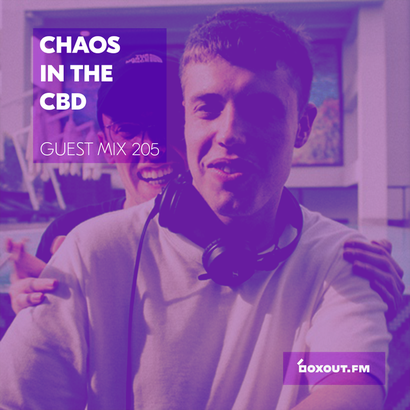 Guest Mix 205 - Chaos In The CBD